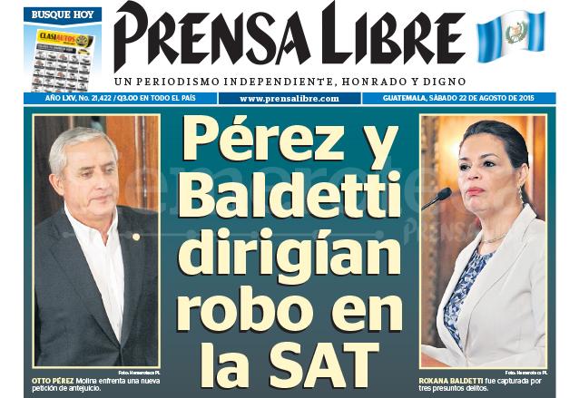 Titular de Prensa Libre del 22 de agosto de 2015 informando sobre un nuevo hallazgo del caso La Línea, dirigida por los mandatarios Otto Pérez Molina y Roxana Baldetti. (Foto: Hemeroteca PL)