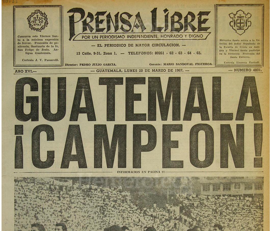 Prensa Libre en su portada del 20/3/1967 destaca el título obtenido por la selección nacional de futbol en el III Norceca disputado en Tegucigalpa, Honduras. (Foto: Hemeroteca PL)