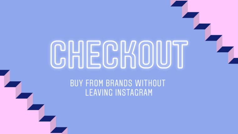 Checkout es la apuesta de Instagram para promover las ventas (Foto Prensa Libre: Instagram).