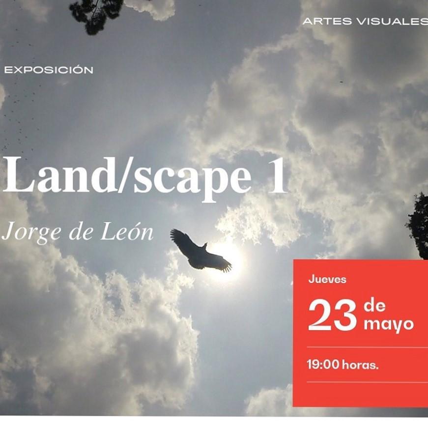 """Exposición """"Land/scape 1"""" de Jorge de León"""