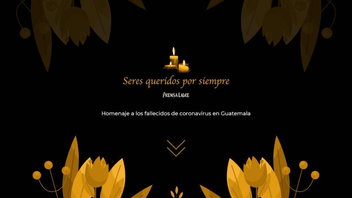 Seres queridos por siempre: homenaje a los fallecidos por coronavirus en Guatemala