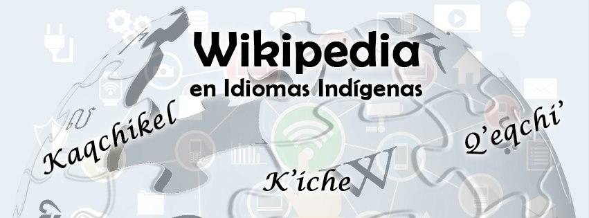 Los esfuerzos de varios activistas digitales para llegar a una Wikipedia en idiomas indígenas