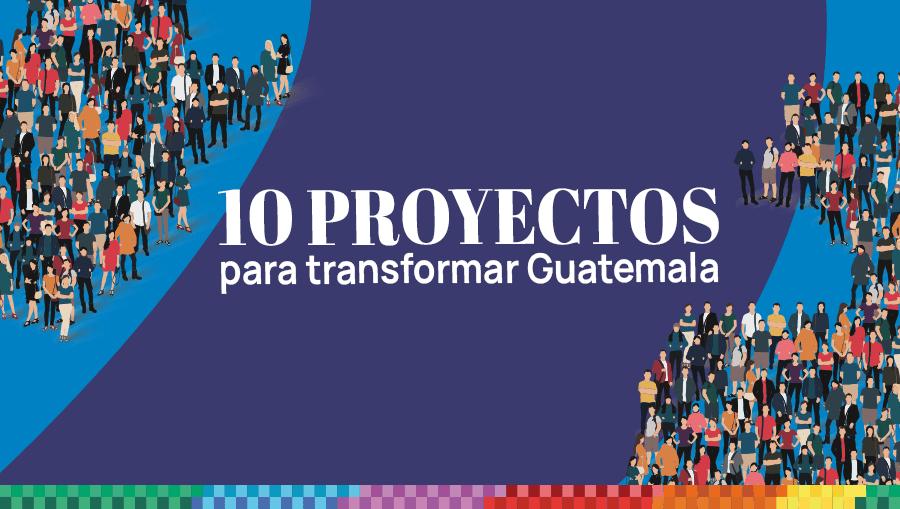 Bicentenario | 10 proyectos para transformar Guatemala